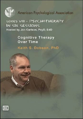 Cognitive Therapy Over Time: Keith S. Dobson