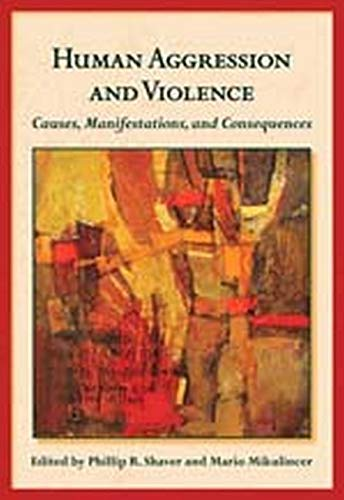 9781433808593: Human Aggression and Violence: Causes, Manifestations, and Consequences (The Herzliya Series on Personality and Social Psychology)