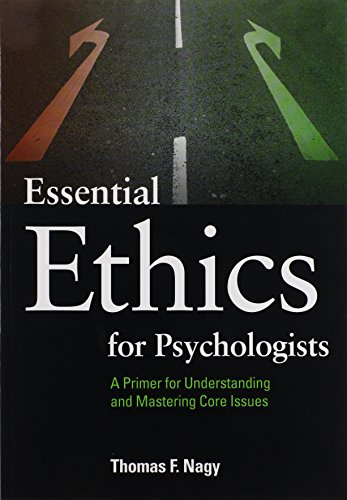 9781433808630: Essential Ethics for Psychologists: A Primer for Understanding and Mastering Core Issues