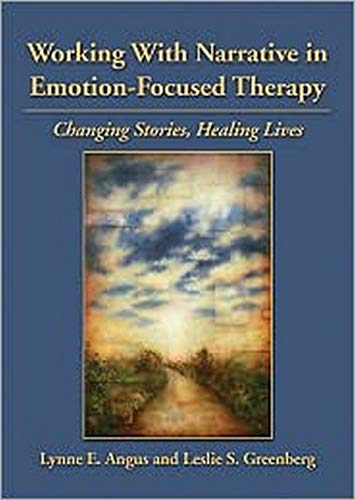 9781433809699: Working With Narrative in Emotion-Focused Therapy: Changing Stories, Healing Lives