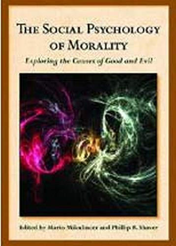 9781433810114: The Social Psychology of Morality: Exploring the Causes of Good and Evil