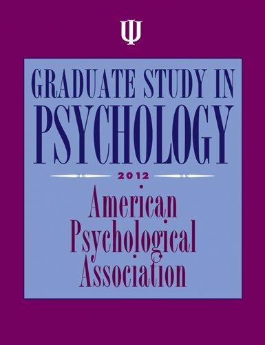 Graduate Study in Psychology, 2012: American Psychological Association