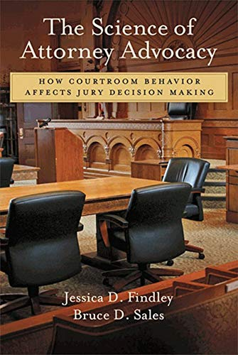 9781433810985: The Science of Attorney Advocacy: How Courtroom Behavior Affects Jury Decision Making (Law and Public Policy: Psychology and the Social Sciences)