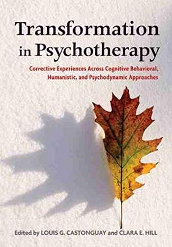 9781433811593: Transformation in Psychotherapy: Corrective Experiences Across Cognitive Behavioral, Humanistic, and Psychodynamic Approaches