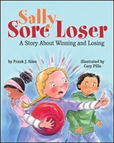 Sally Sore Loser: A Story about Winning and Losing: Sileo, Frank J.