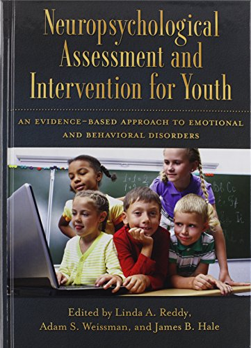 9781433812668: Neuropsychological Assessment and Intervention for Youth: An Evidence-Based Approach to Emotional and Behavioral Disorders