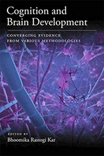 9781433812712: Cognition and Brain Development: Converging Evidence from Various Methodologies (Human Brain Development)