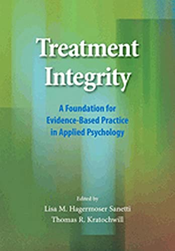 Treatment Integrity: A Foundation for Evidence-Based Practice in Applied Psychology (Hardcover): ...