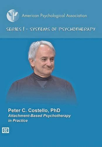 Attachment-Based Psychotherapy in Practice: Peter C. Costello