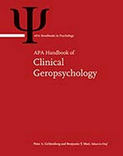 APA Handbook of Clinical Geropsychology (APA Handbooks in Psychology): Editors-in-Chief Peter A. ...