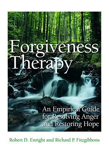 9781433818370: Forgiveness Therapy: An Empirical Guide for Resolving Anger and Restoring Hope