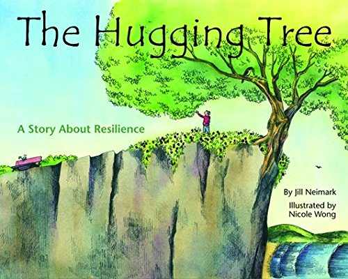 The Hugging Tree: A Story About Resilience: Jill Neimark