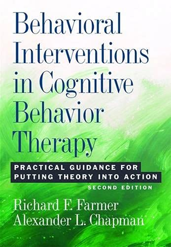 9781433820359: Behavioral Interventions in Cognitive Behavior Therapy: Practical Guidance for Putting Theory Into Action