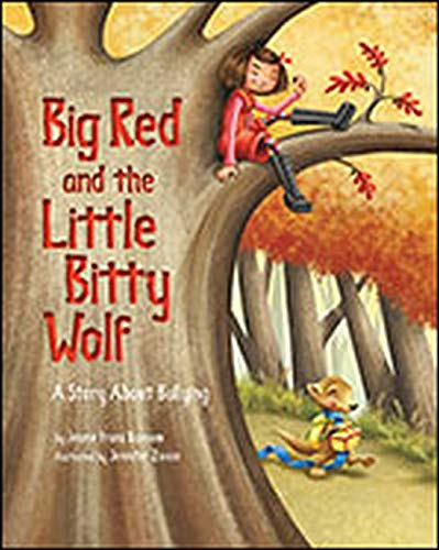 Big Red and the Little Bitty Wolf: A Story About Bullying: Jeanie Franz Ransom