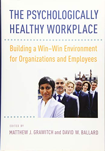 9781433820526: The Psychologically Healthy Workplace: Building a Win-Win Environment for Organizations and Employees