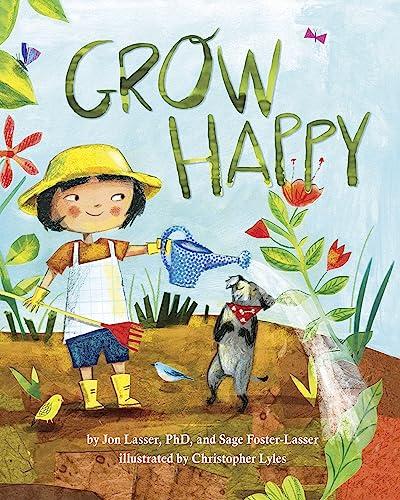 Grow Happy: Lasser, Jon, Ph.d./