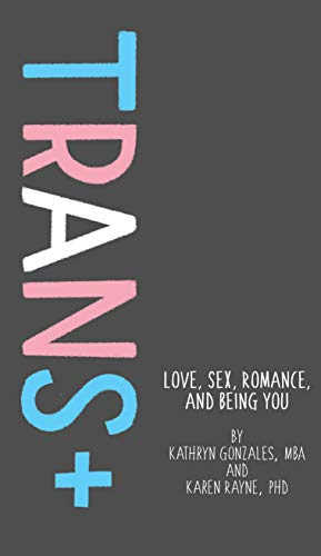 9781433829833: Trans+: Love, Sex, Romance, and Being You