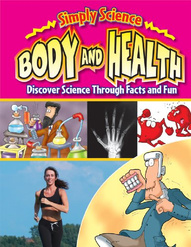 Body and Health: Discover Science Through Facts and Fun (Simply Science): Gerry Bailey
