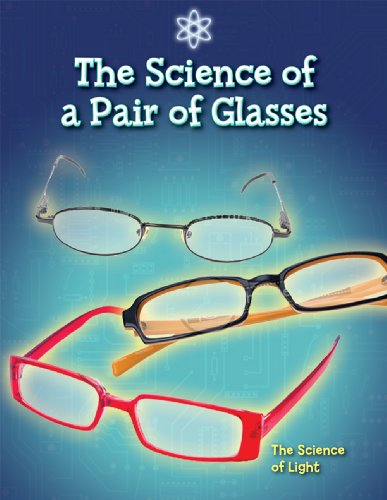 9781433900440: The Science of a Pair of Glasses