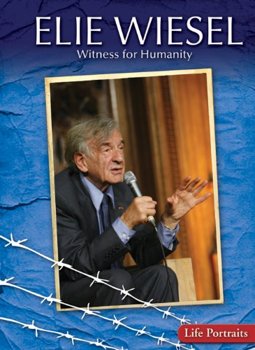 9781433900549: Elie Wiesel: Witness for Humanity (Life Portraits)