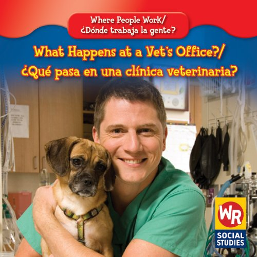 What Happens at a Vet's Office?/ Que Pasa En Una Clinica Veterinaria? (Where People Work&...