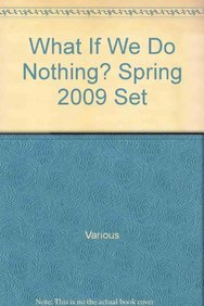 What If We Do Nothing? Spring 2009 Set (Hardback)