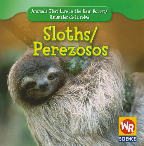 9781433901157: Sloths/ Perezosos (Animals That Live in the Rain Forest/ Animales De La Selva) (English and Spanish Edition)