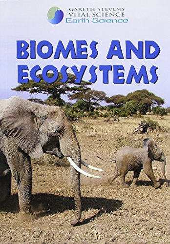 9781433904721: Biomes and Ecosystems (Gareth Stevens Vital Science Library: Earth Science)