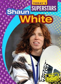 Shaun White (Today's Superstars. Second Series): Kennedy, Mike