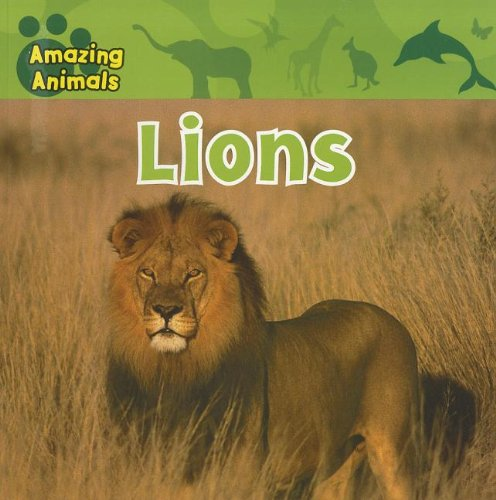 Lions (Amazing Animals) (9781433921254) by Albee, Sarah