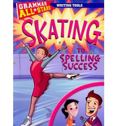 9781433921377: Skating to Spelling Success (Grammar All-Stars)