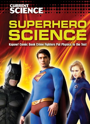 9781433922435: Superhero Science: Kapow! Comic Book Crime Fighters Put Physics to the Test (Current Science)