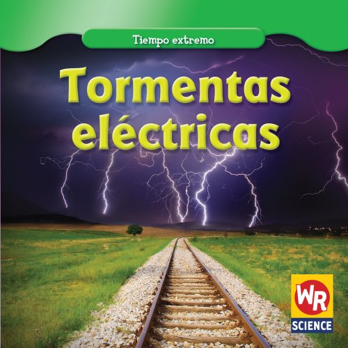 9781433923579: Tormentas electricas/ Thunderstorms (Tiempo extremo/ Wild Weather) (Spanish Edition)