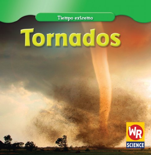 Tornados/ Tornadoes (Tiempo Extremo/ Wild Weather) (Spanish Edition): Mezzanotte, Jim