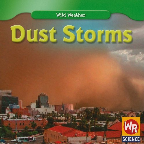 9781433923609: Dust Storms (Wild Weather)
