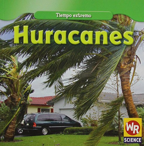 9781433923685: Huracanes/ Hurricanes (Tiempo extremo/ Wild Weather) (Spanish Edition)