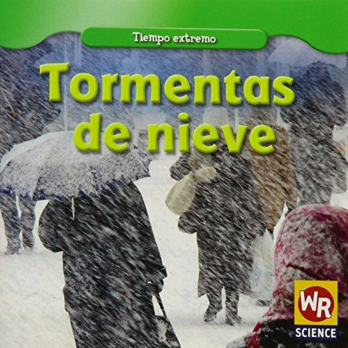 9781433923692: Tormentas de nieve/ Snowstorms (Tiempo extremo/ Wild Weather) (Spanish Edition)