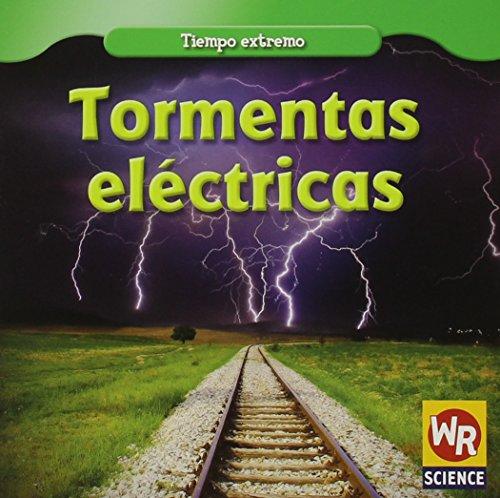 9781433923715: Tormentas electricas/ Thunderstorms (Tiempo extremo/ Wild Weather) (Spanish Edition)