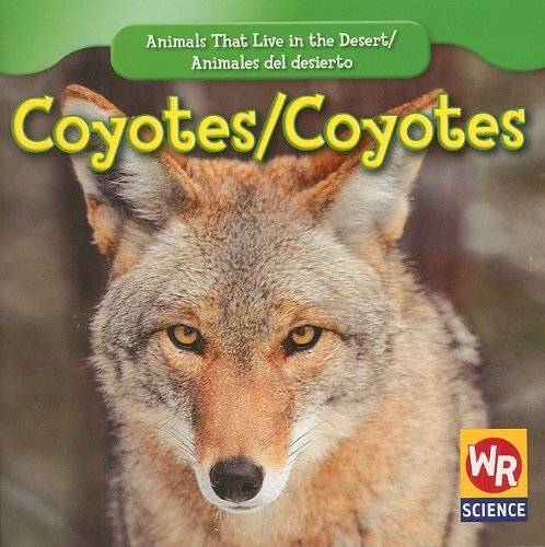 9781433924569: Coyotes/ Coyotes (Animals That Live in the Desert/ Animales Del Desierto)
