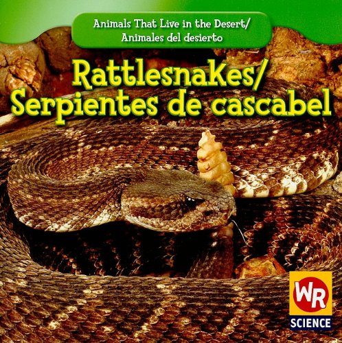 9781433924590: Rattlesnakes/ Serpientes De Cascabel (Animals That Live in the Desert/ Animales Del Desierto)