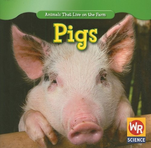 9781433924682: Pigs (Animals That Live on the Farm)
