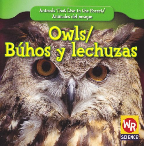9781433924897: Owls/ Buhos Y Lechuzas (Animals That Live in the Forest/Animales Del Bosque (Second Edition))
