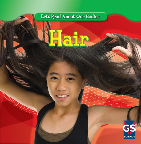 9781433933639: Hair (Let's Read about Our Bodies (Paperback))