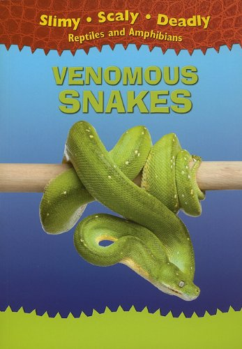 9781433934308: Venomous Snakes (Slimy, Scaly, Deadly Reptiles and Amphibians (Paperback))