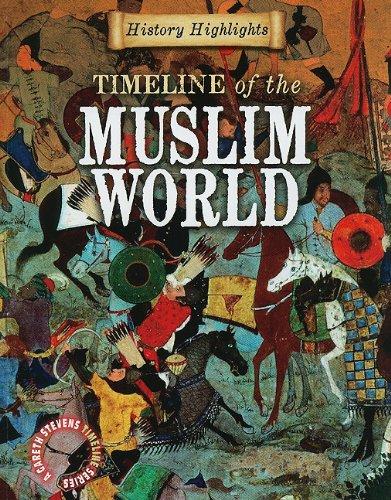 9781433934902: Timeline of the Muslim World (History Highlights (Gareth Stevens Paperback))