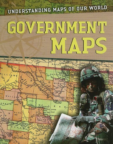 Government Maps (Understanding Maps of Our World): Tim Cooke