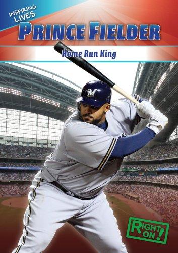 9781433936500: Prince Fielder: Home-Run King (Inspiring Lives)