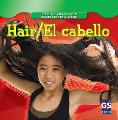 9781433937385: Hair/ El cabello (Let's Read About Our Bodies/ Hablemos Del Cuerpo Humano)