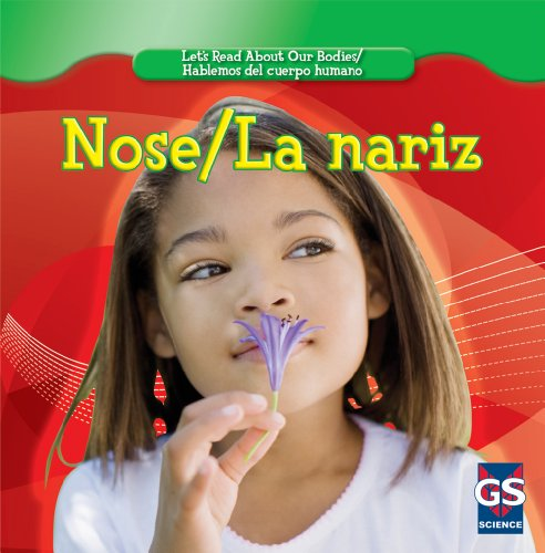 Nose / La Nariz (Let's Read About Our Bodies / Hablemos Del Cuerpo Humano) (English and Spanish Edition) (9781433937484) by Cynthia Klingel; Robert B Noyed
