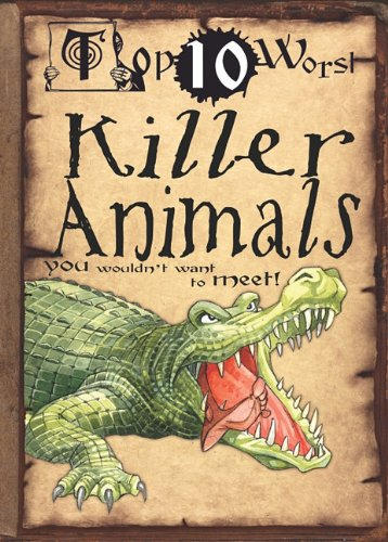 9781433940774: Killer Animals You Wouldn't Want to Meet! (Top 10 Worst (Paperback))